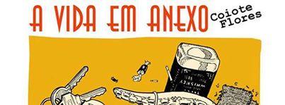 """Lançamento """"A Vida em Anexo"""" de Coiote Flores"""
